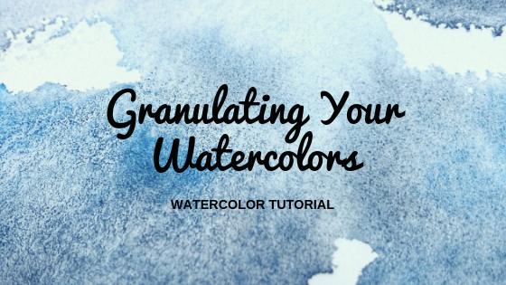 Granulating Your Watercolors – Watercolor Tutorial